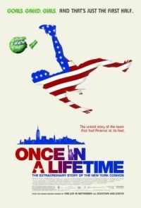 Película Once in a Lifetime: The Extraordinary Story of the New York Cosmos