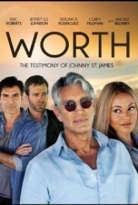 Película Worth: The Testimony of Johnny St. James
