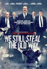 Película We Still Steal the Old Way